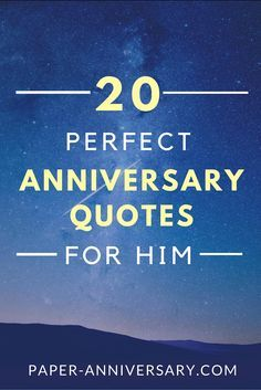 20 Perfect Anniversary Quotes For Him Paper Anniversary By Anna V Anniversary Quotes For Him 20th Anniversary Quote Anniversary Quotes For Husband