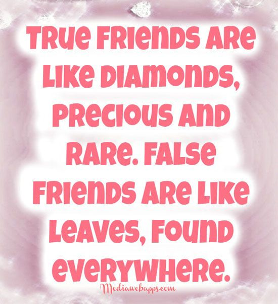 True Friends Are Like Diamonds And False Friends Are Like Leaves