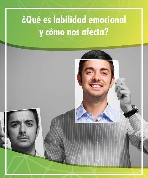 Qué Es Labilidad Emocional Y Cómo Nos Afecta La Mente Es Maravillosa Labilidad Emocional Emocional Educacion Emocional