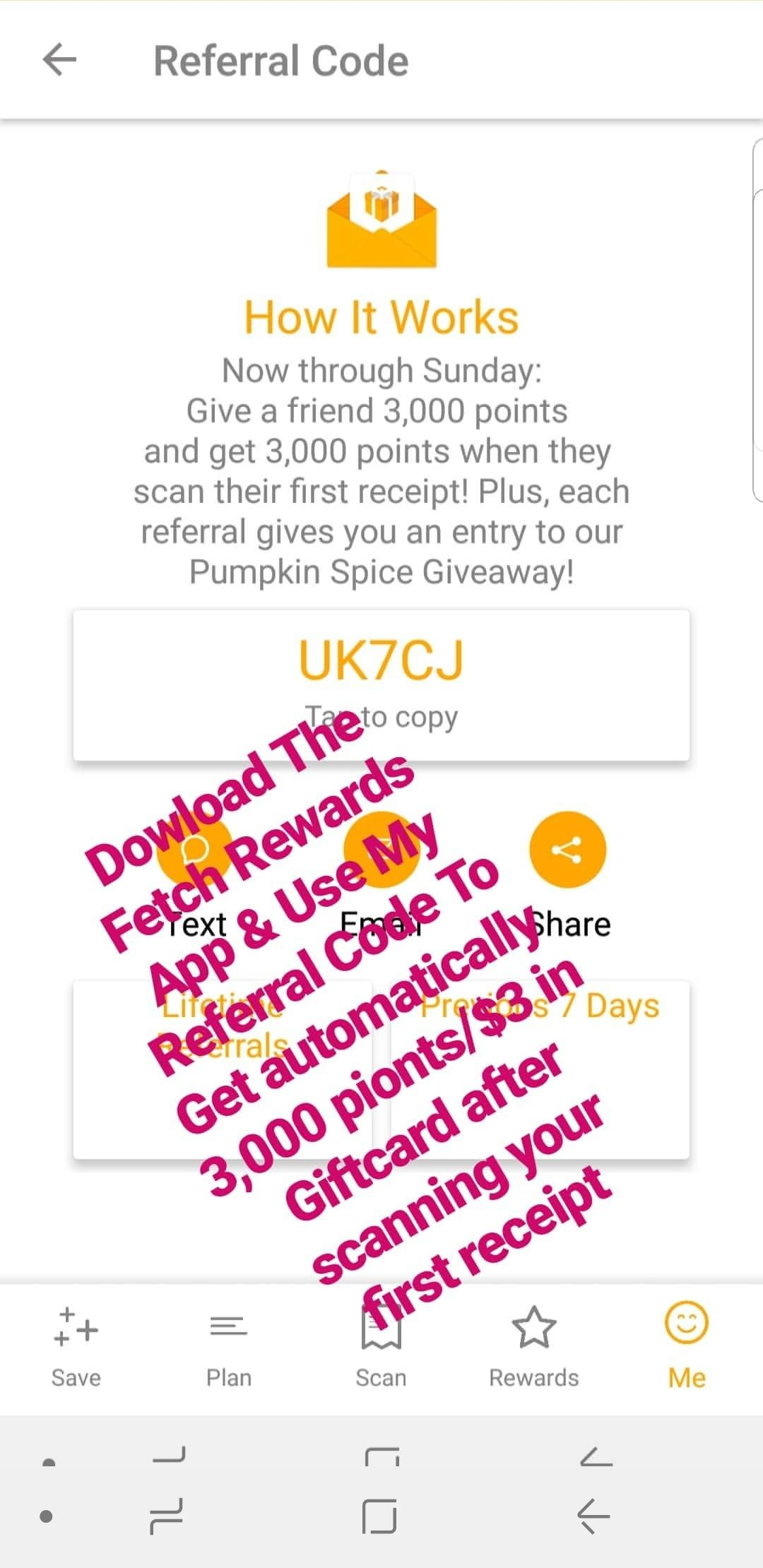 1)Download the Fetch Rewards App 2)Sign Up and When an
