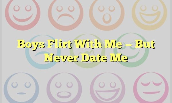 Boys Flirt With Me — But Never Date Me #mbti #ISTP #ISFJ