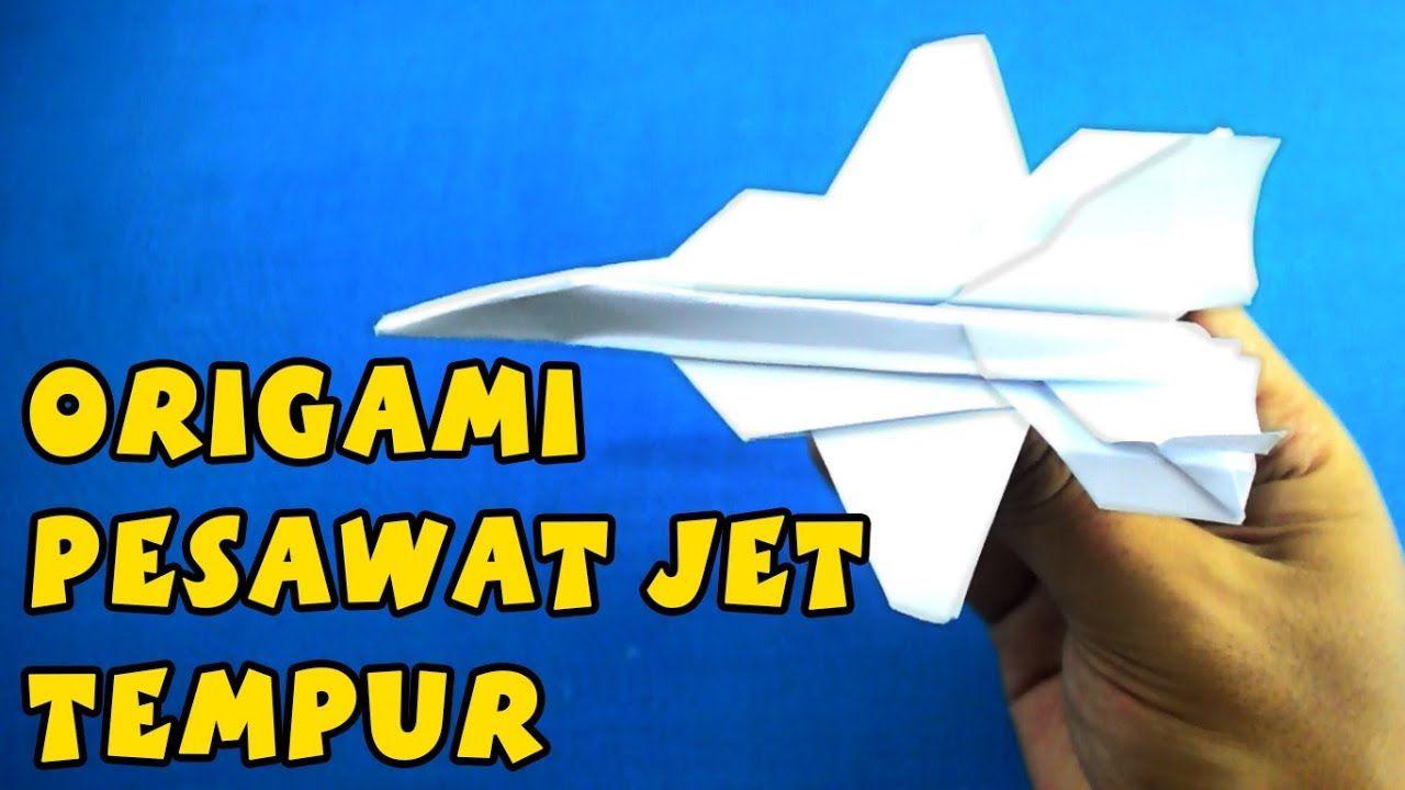 Ide Kreatif Bagaimana Cara Membuat Origami Pesawat Jet Tempur Yang