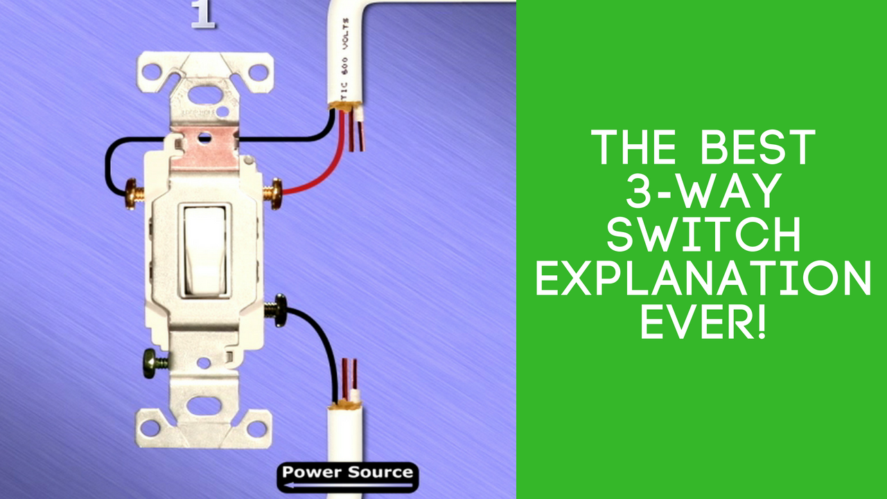 The Best 3Way Switch Explanation Ever! 3 way switch