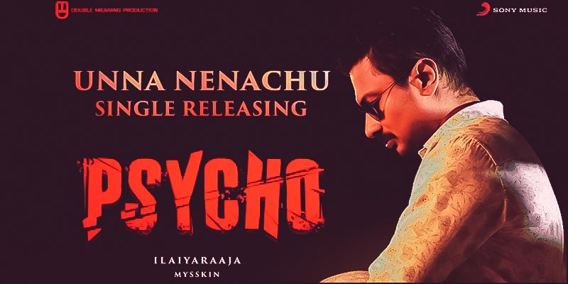 Unna Nenachu Song Lyrics In English Psycho Tamil In 2020 Latest Movie Songs Tamil Songs Lyrics Movie Songs