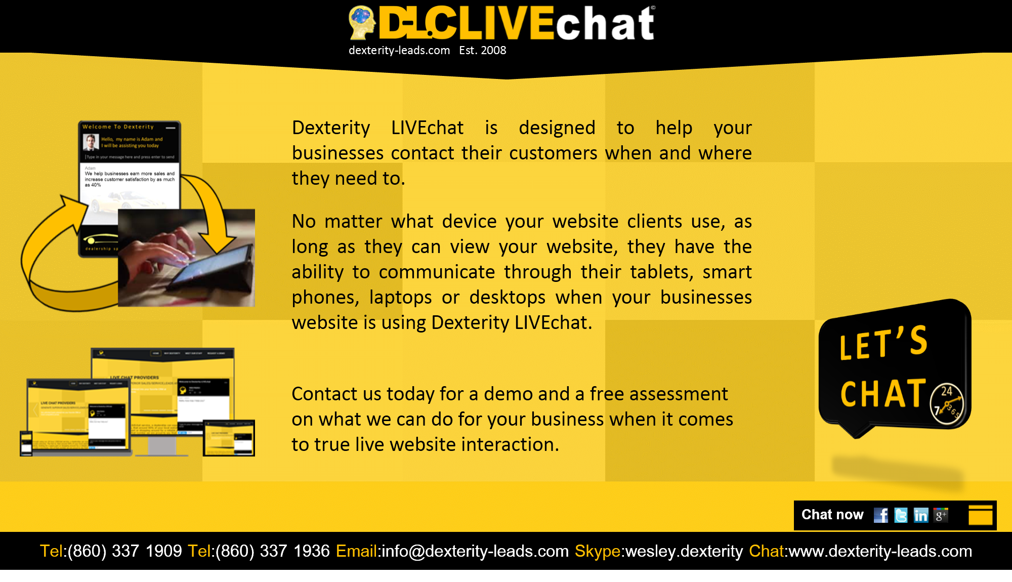 Dexterity livechat is designed to help your businesses contact their