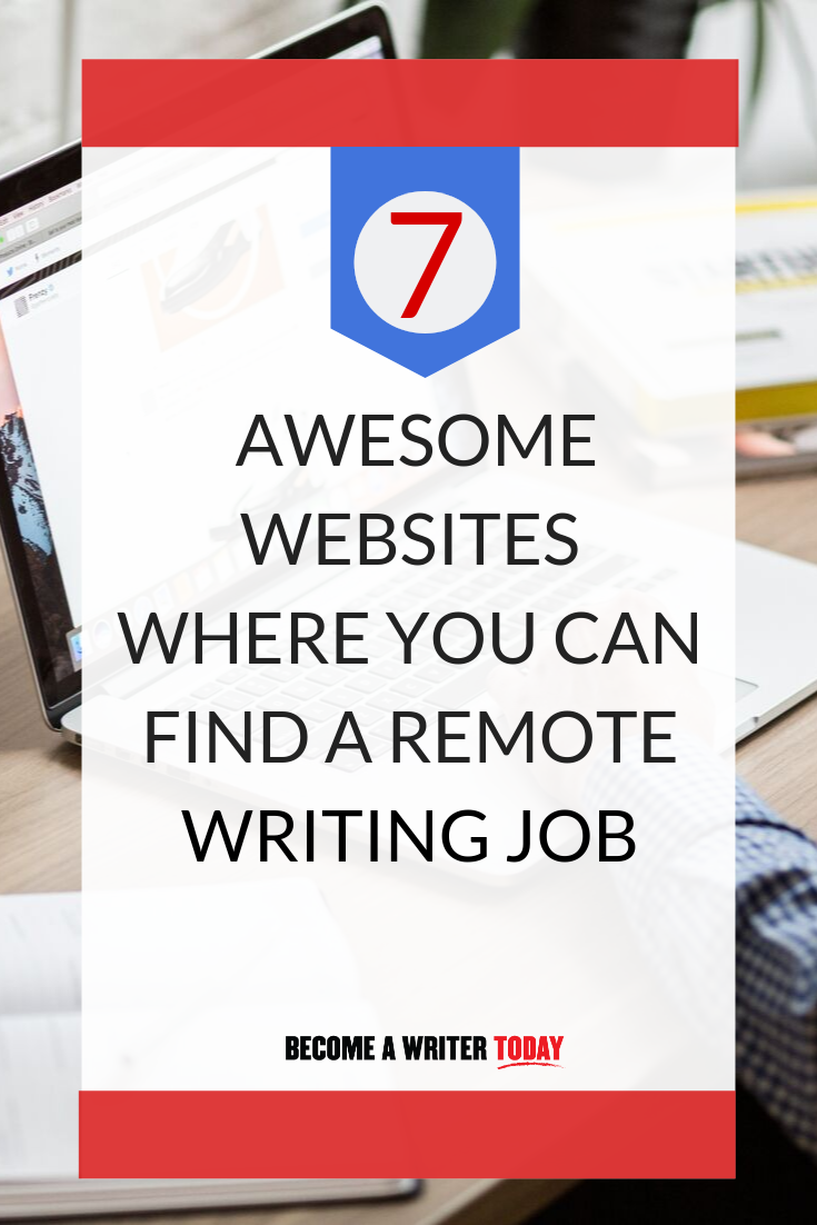 7 Awesome Websites Where You Can Find a Remote Writing Job