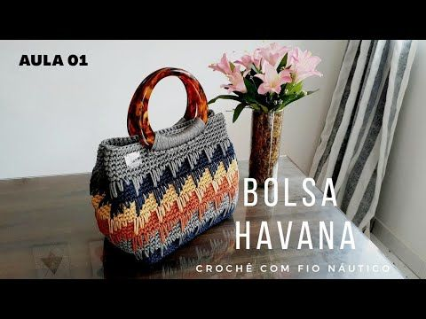 Bolsa Havana | Crochê com fio Náutico – Aula 01