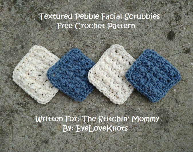 Textured Pebble Facial Scrubbies - Free Crochet Pattern | Pinterest ...