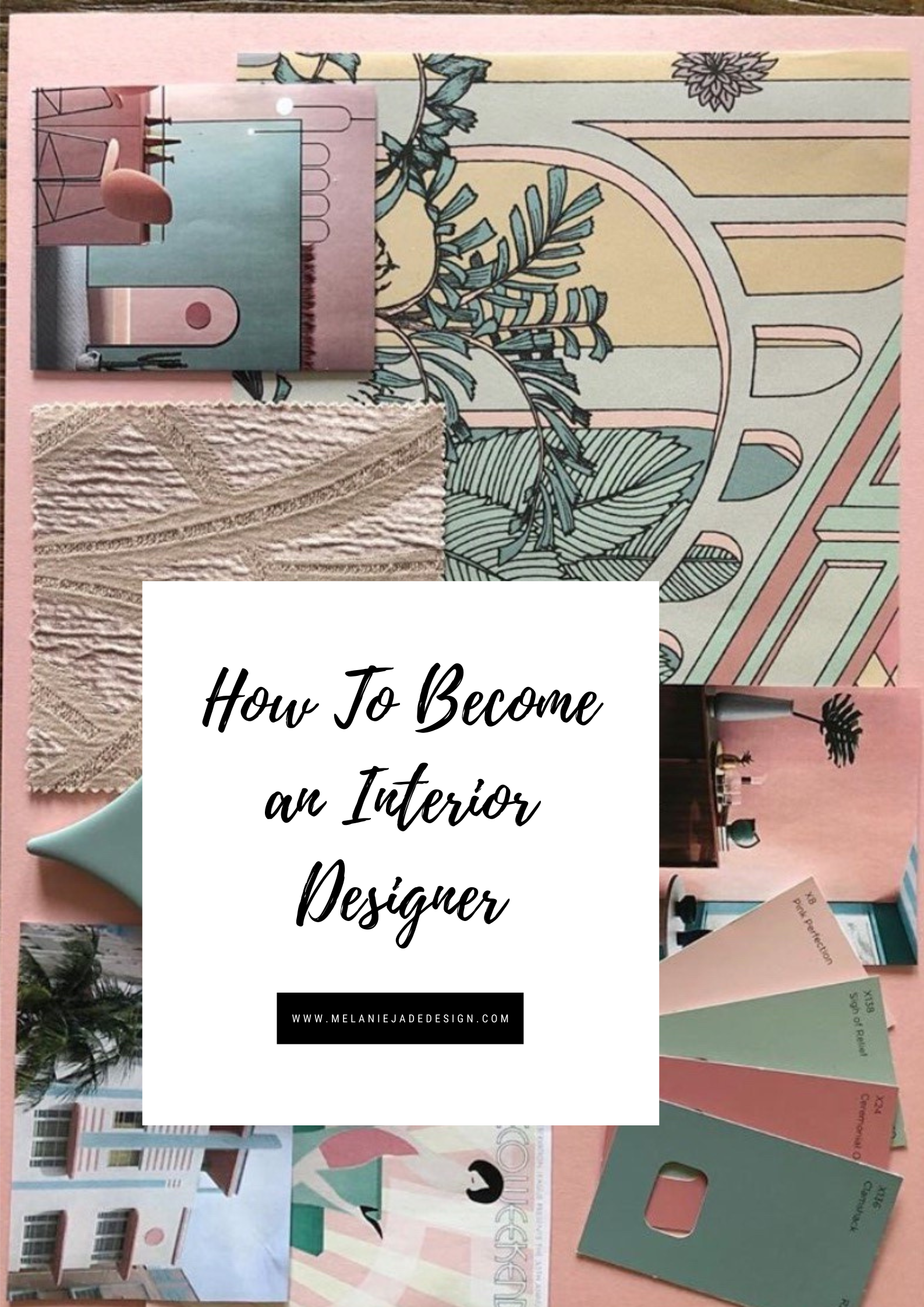 Becoming An Interior Designer The Why Who What And How How To Become An Interior Designer Interior Design Courses Interior Design
