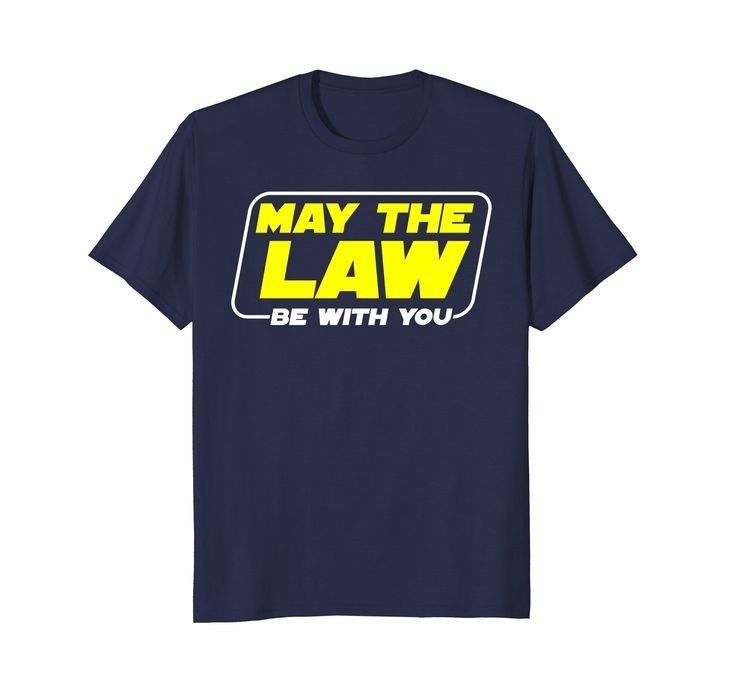 Clever lawyer t shirt may the law be with you
