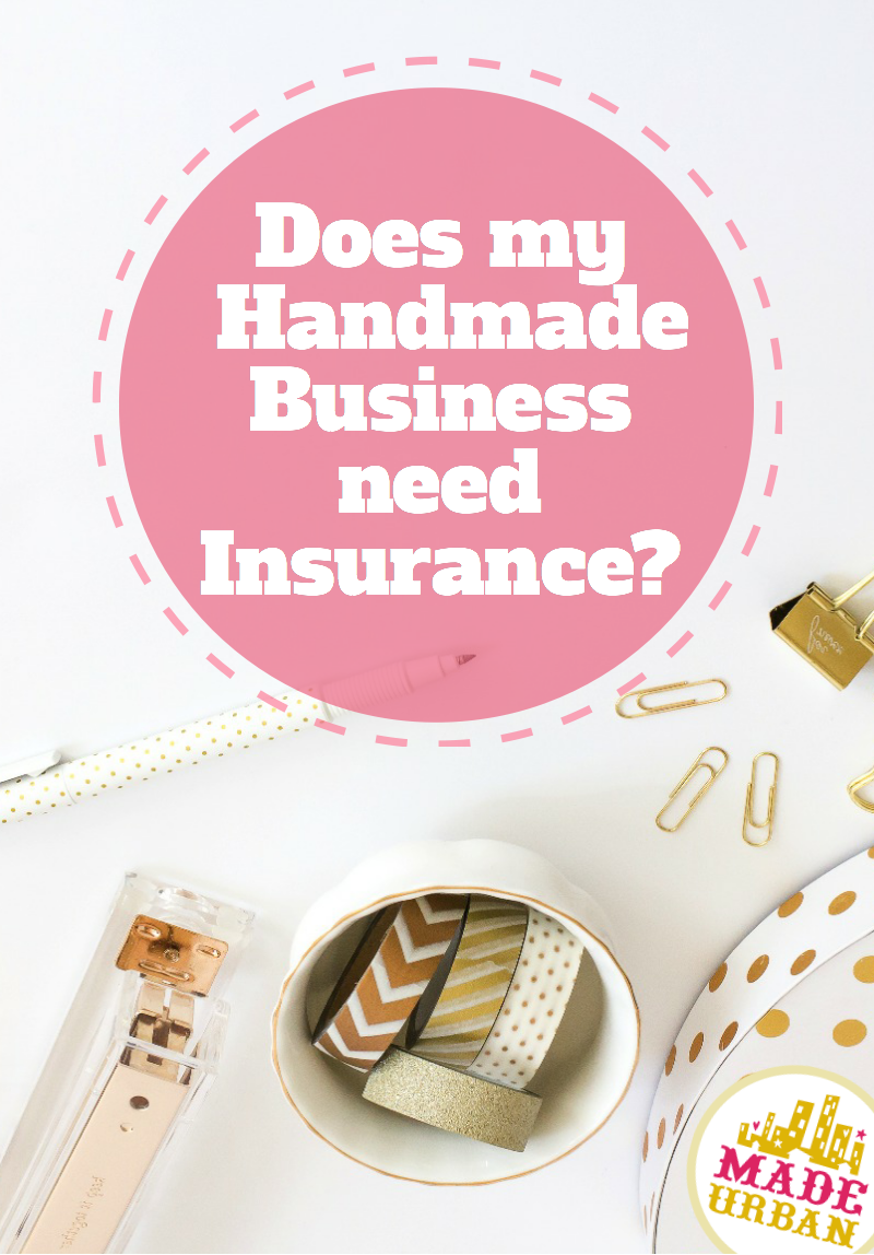Does Your Small Handmade Business Need Insurance Supplemental Health Insurance High Deductible Health Plan Handmade