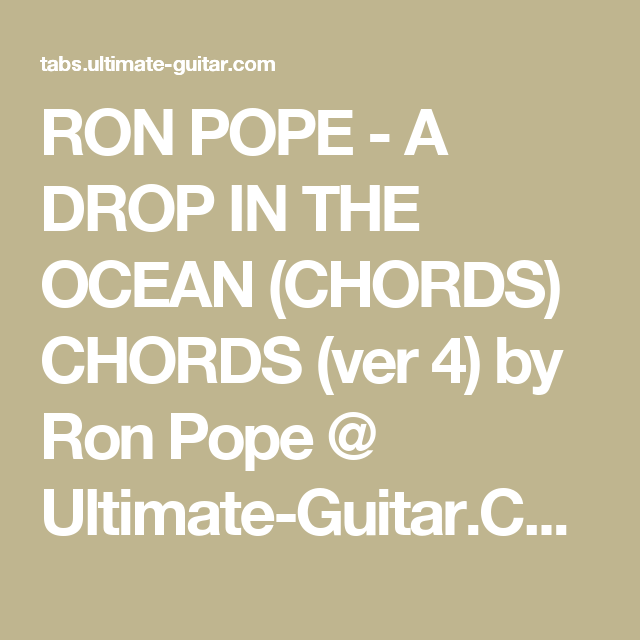RON POPE - A DROP IN THE OCEAN (CHORDS) CHORDS (ver 4) by Ron Pope ...