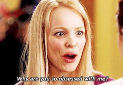 Why Are You So Obsessed With Me Regina George Funny