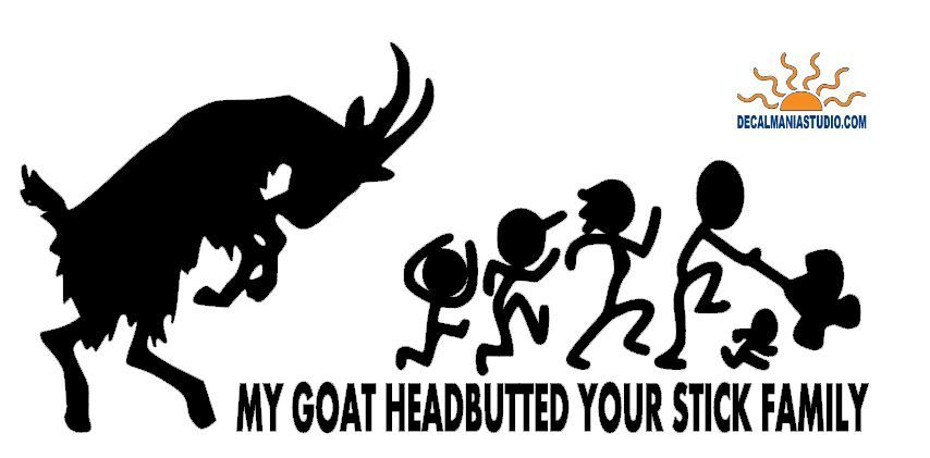 My Goat Headbutted your stick family Stick family, Goats
