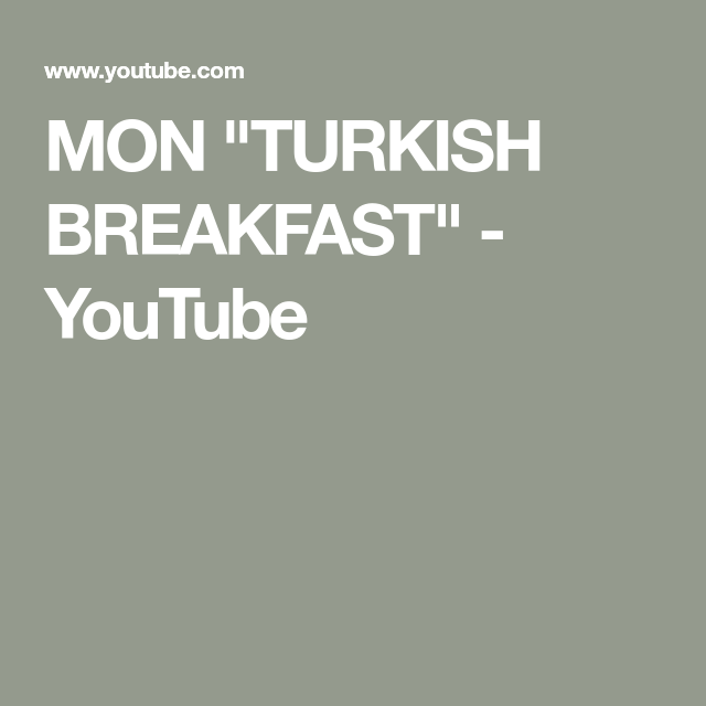 MON TURKISH BREAKFAST - YouTube #turkishbreakfast MON TURKISH BREAKFAST - YouTube #turkishbreakfast