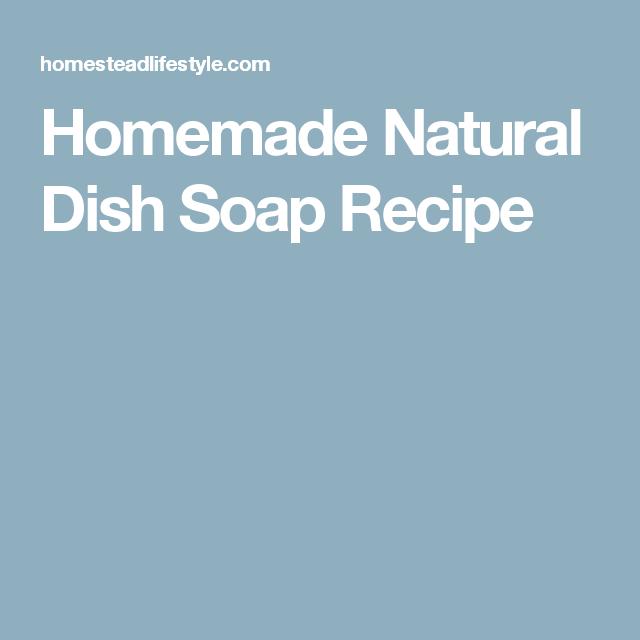 Homemade Natural Dish Soap Recipe