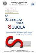 PROGETTO SICUREZZA a. s. 2010/11 PROGETTO SICUREZZA a. s. 2010/11 manuale a cura del prof. arch. S. Bellopede RSPP e del D. S. prof. Prisco di Caprio LICEO.