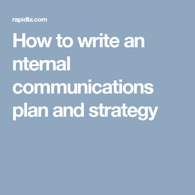 how to write an nternal communications plan and strategy