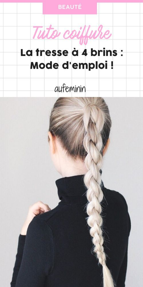 Tresse à 4 brins, mode d'emploi Tuto coiffure cheveux