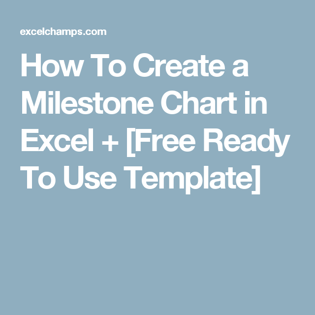 how to create a milestone chart in excel free ready to use