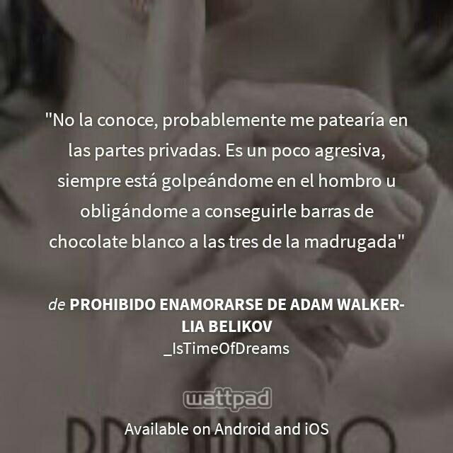 Prohibido Enamorarse de Adam Walker.  Siempre es bueno leer de Adam un rato para reir un poco antes de dormir. :D