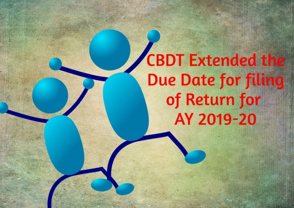CBDT Extended the Due Date for Filing of Return for AY 2019-20 | Income tax  return