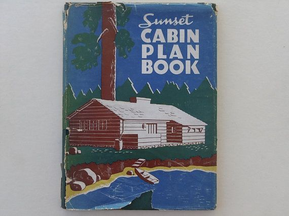 Sunset Cabin Plan Book 1930's Build Your Own Cabin Sunset ... on vacation home plans, houzz home plans, paris home plans, summer home plans, diy home plans, garden home plans, dwell home plans, this old house home plans, house beautiful home plans, hgtv home plans, family home plans, landscape architecture home plans, architectural digest home plans, country living home plans,