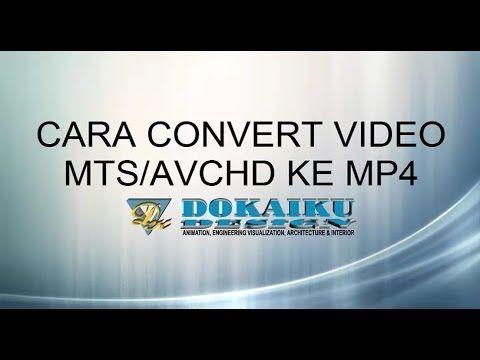 Cara Convert Video Mts Avchd Ke Mp4