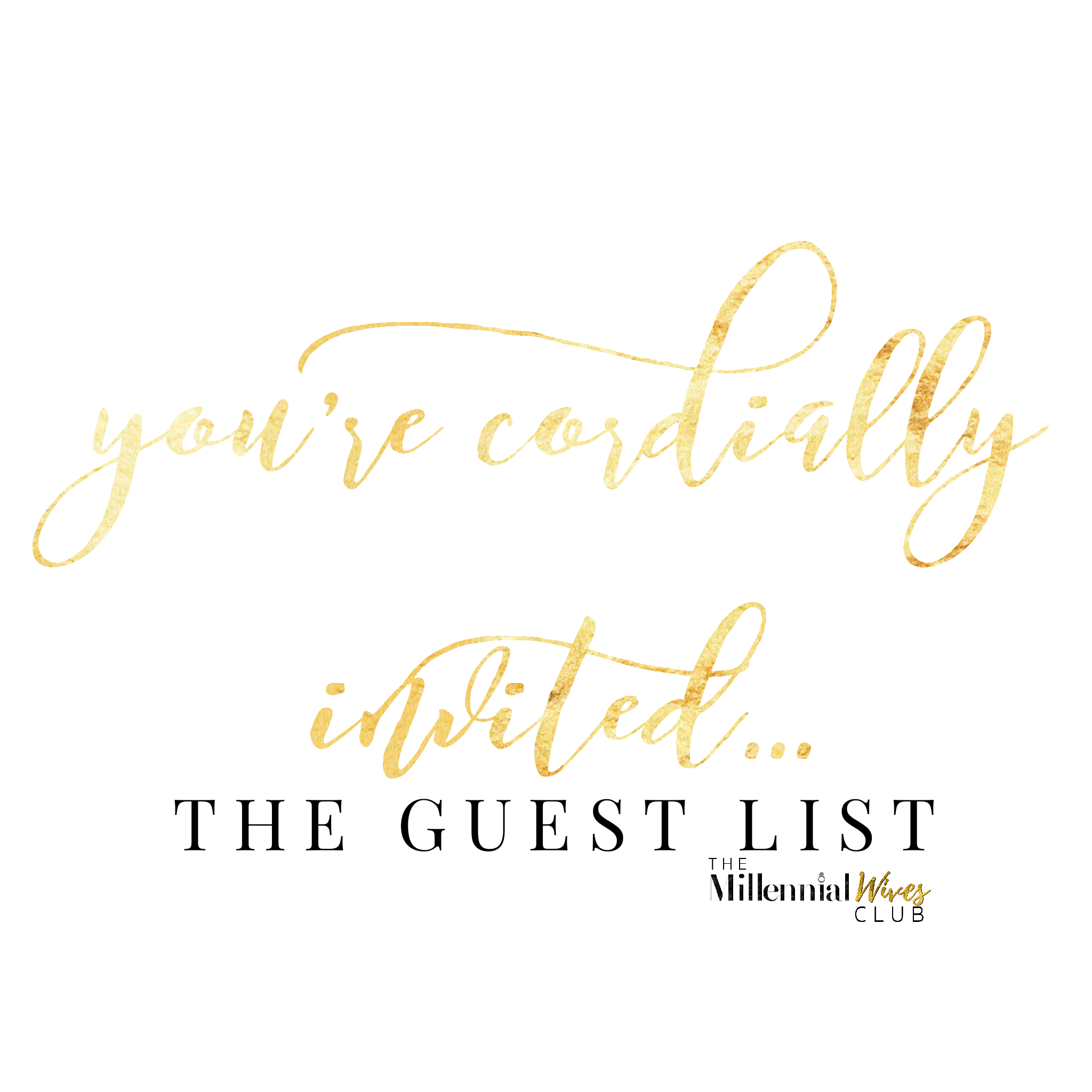 You Are Cordially Invited THE GUEST LIST Guest list