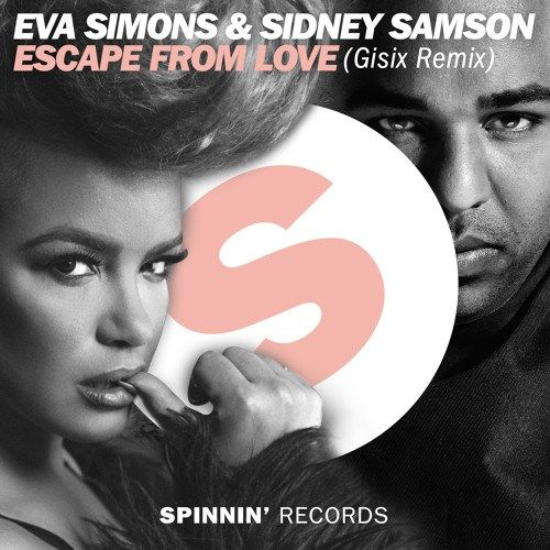 Eva Simons & Sidney Samson  Escape From Love (Gisix Remix)