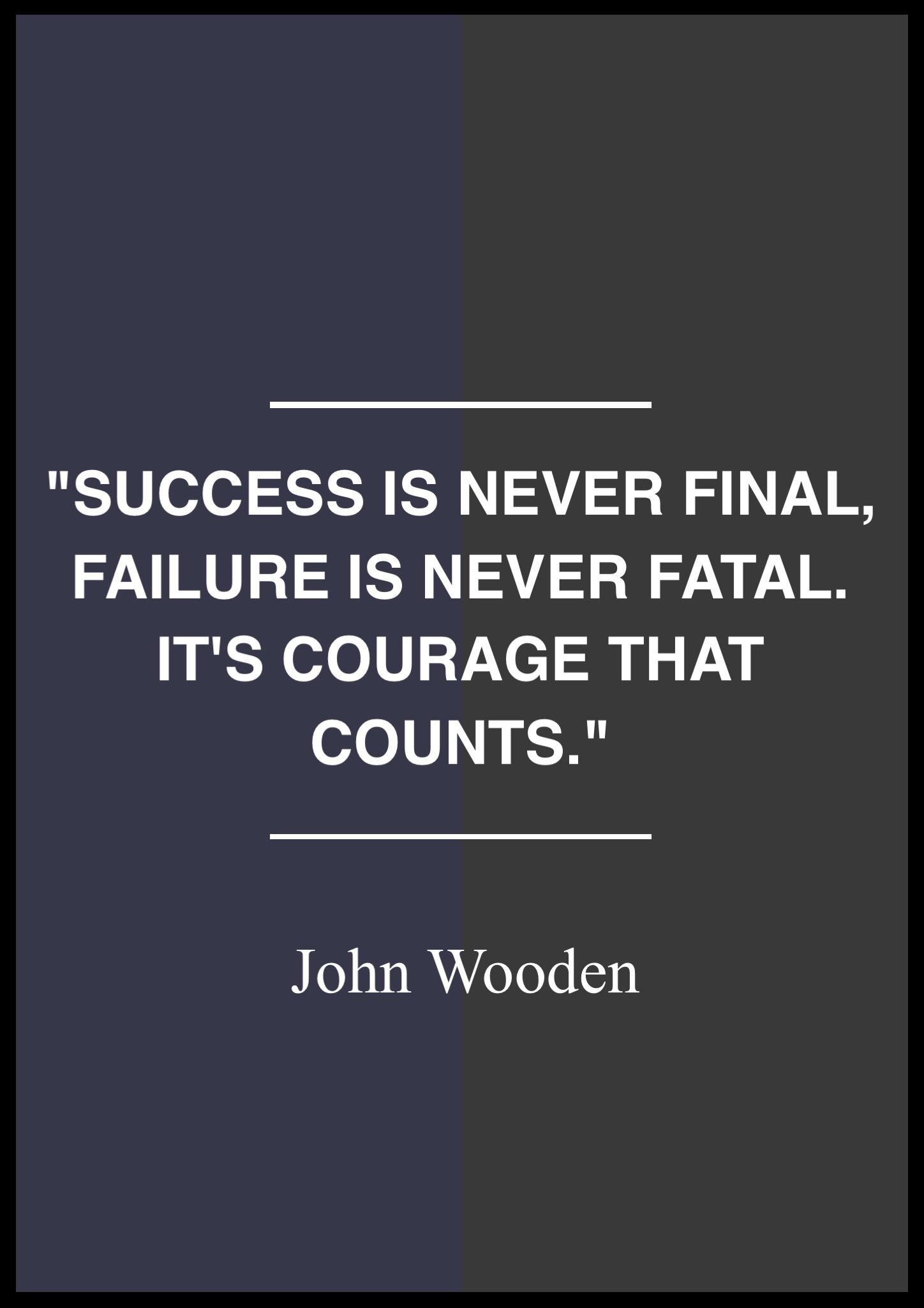 Finals Quotes Custom Success Is Never Final Failure Is Never Fatalit's Courage That . Design Ideas