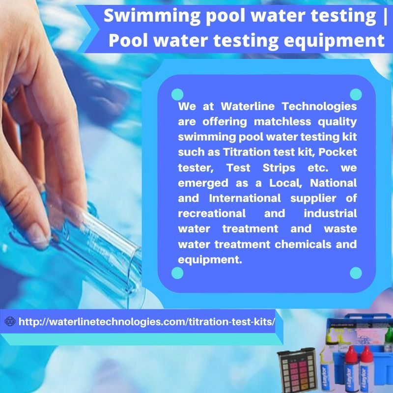 We At Waterline Technologies Are Offering Matchless Quality Swimming Pool Water Testing Kit Such As Titr Swimming Pool Water Pool Supplies Wastewater Treatment