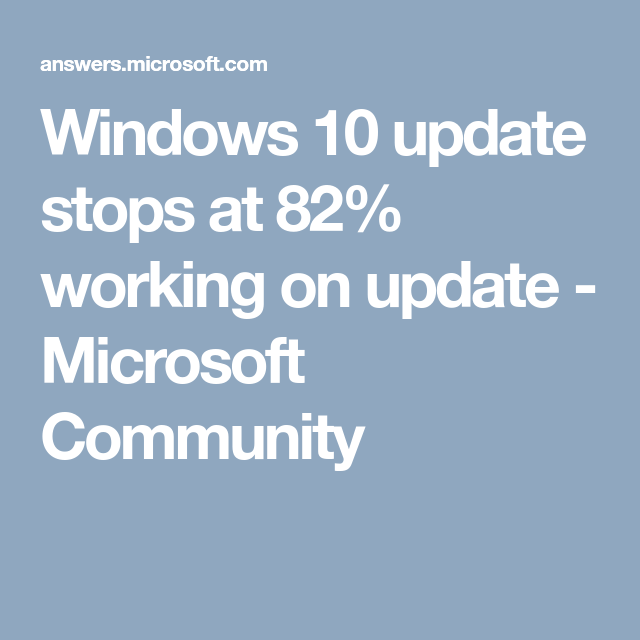 windows 10 update stops at 82