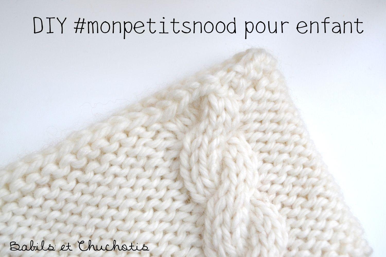 DIY Mon petit snood pour enfant de 2 à 10 ans | tricot bébé | Pinterest