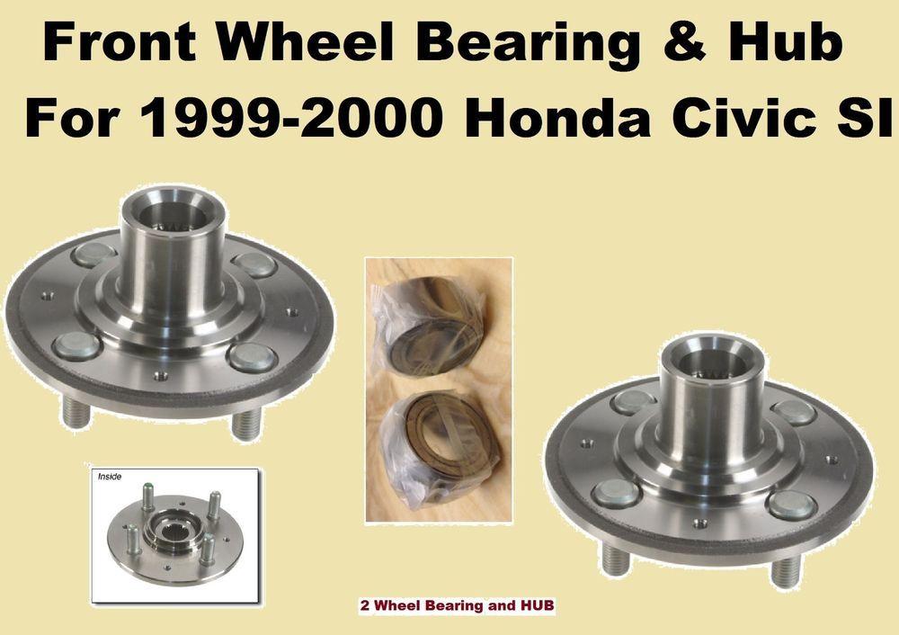 Front Wheel Bearing And Hub For 1999 2000 Honda Civic Si Pair Civic Lx Honda Civic Honda Civic Si