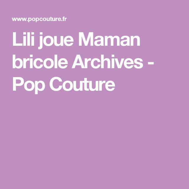 Lili joue Maman bricole Archives - Pop Couture