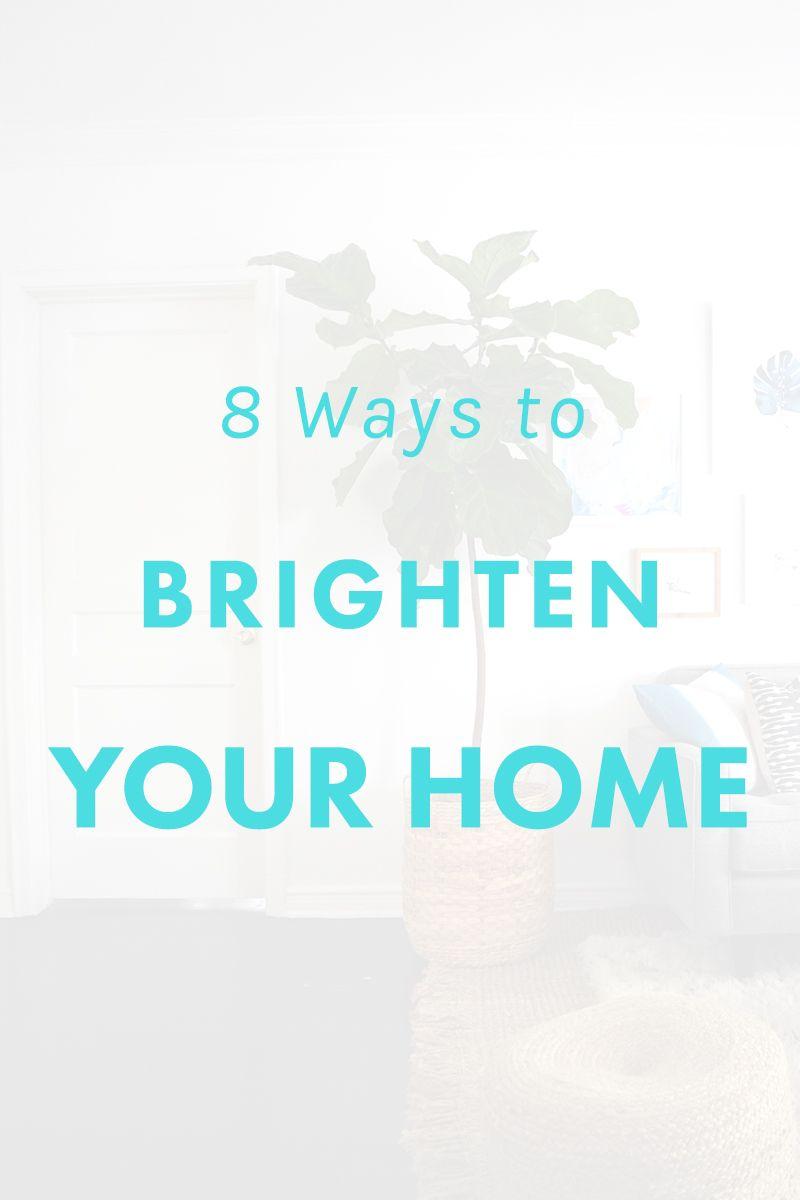 Amazing 8 Ways To Brighten Your Home