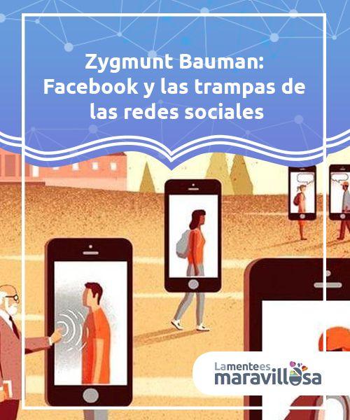 Zygmunt Bauman Facebook Y Las Trampas De Las Redes Sociales