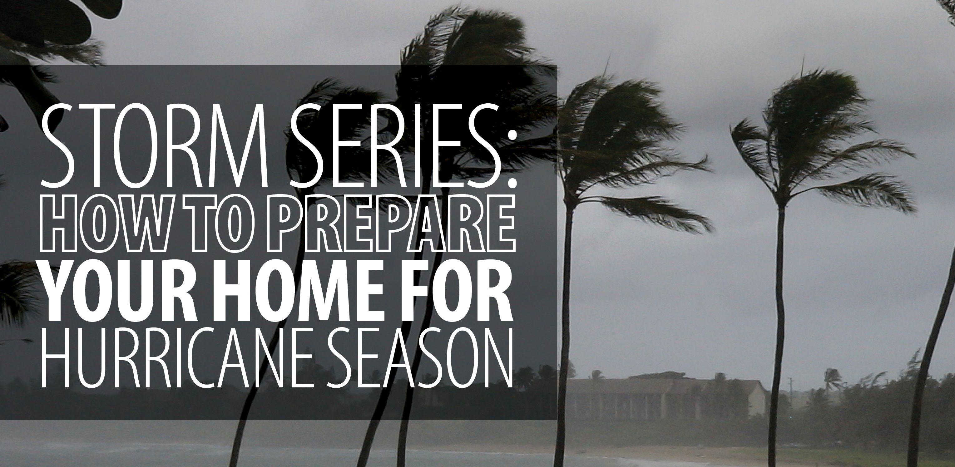 How to Prepare Your Home for Hurricane Season | Rainbow International Blog
