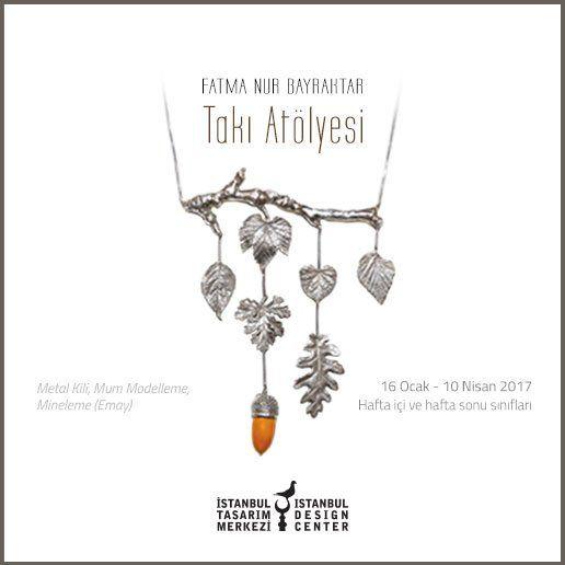 """RT @tasarim_merkezi: İstanbul Tasarım Merkezi """"Fatma Nur Bayraktar ile Takı Atölyesi"""" yeni dönem kayıtları başladı.Detaylı bilgi için si https://t.co/LMxadsoA12"""