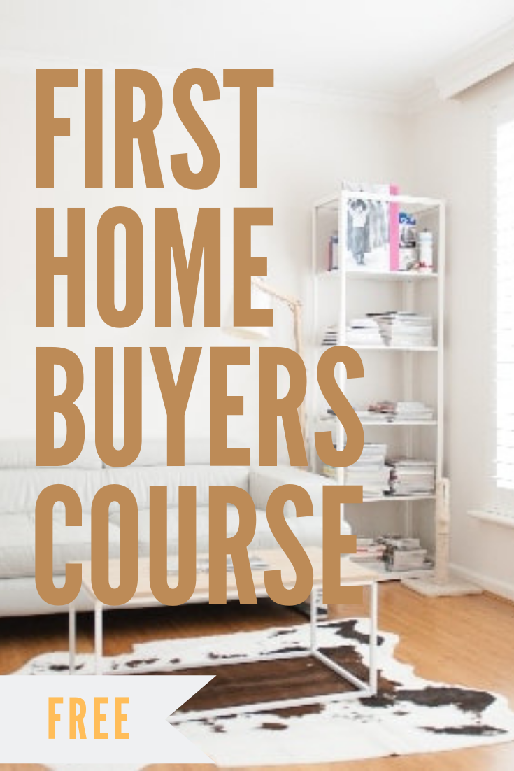 First Home Buyers Course Was 973 Now 0 Valid Until 01 01 2019 First Home First Home Buyer Home