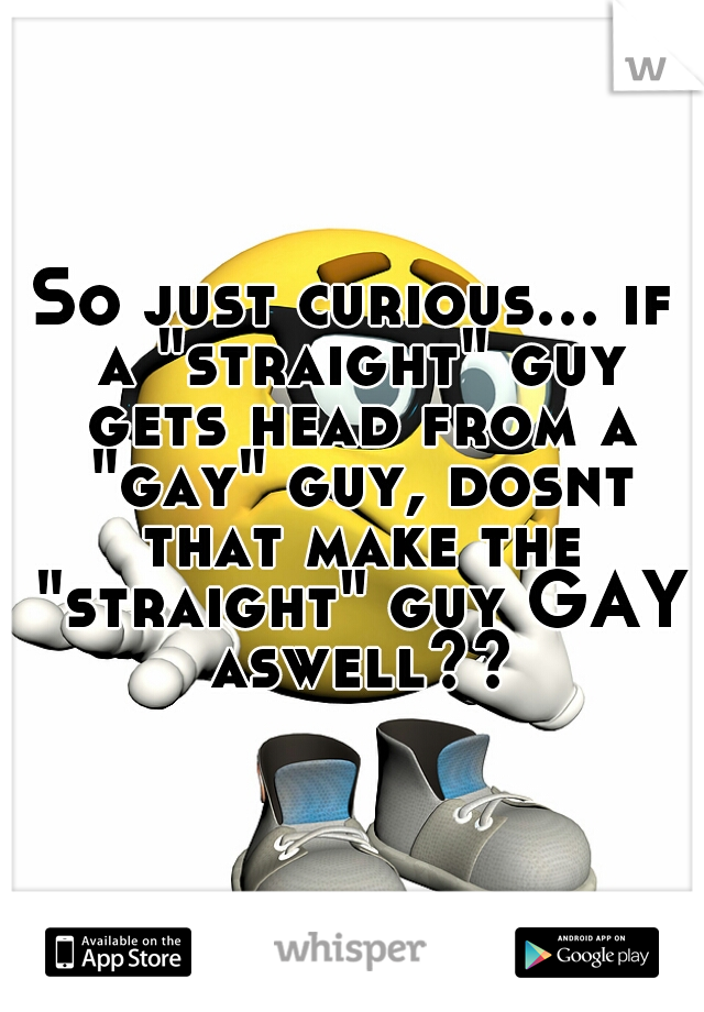 gay curious straight guys