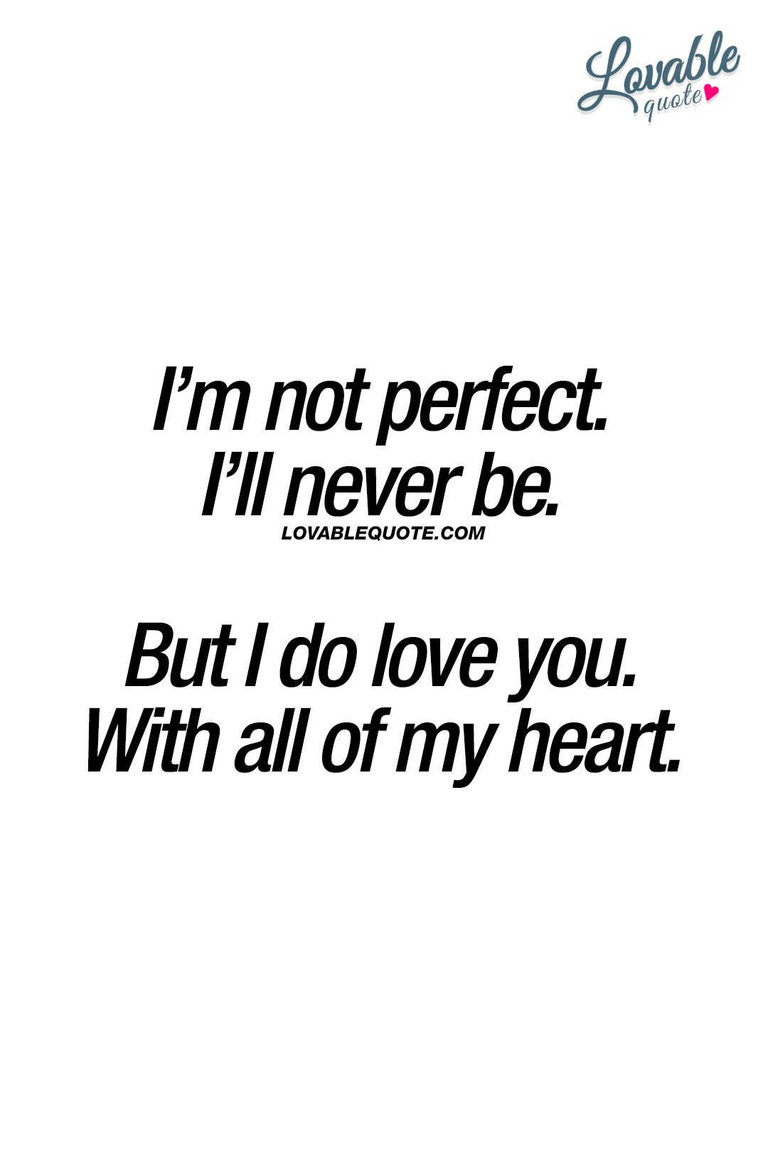 Im Not Perfect But : perfect, Perfect., Never, Heart., #iloveyou, Www.lovablequo…, Yourself, Quotes,, Forever, Quotes