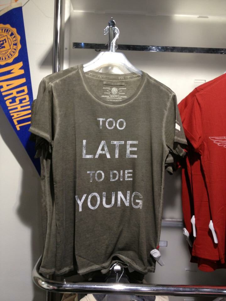 To late to die young