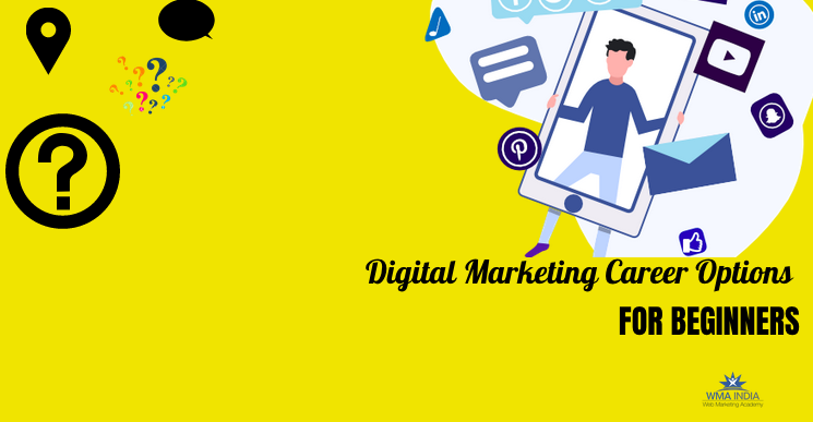 Digital Marketing Career Options for Beginners. A Detailed