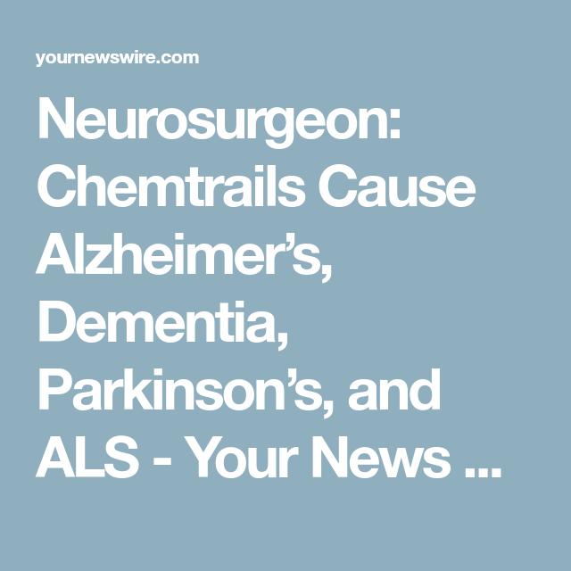 Neurosurgeon: Chemtrails Cause Alzheimer\'s, Dementia, Parkinson\'s ...