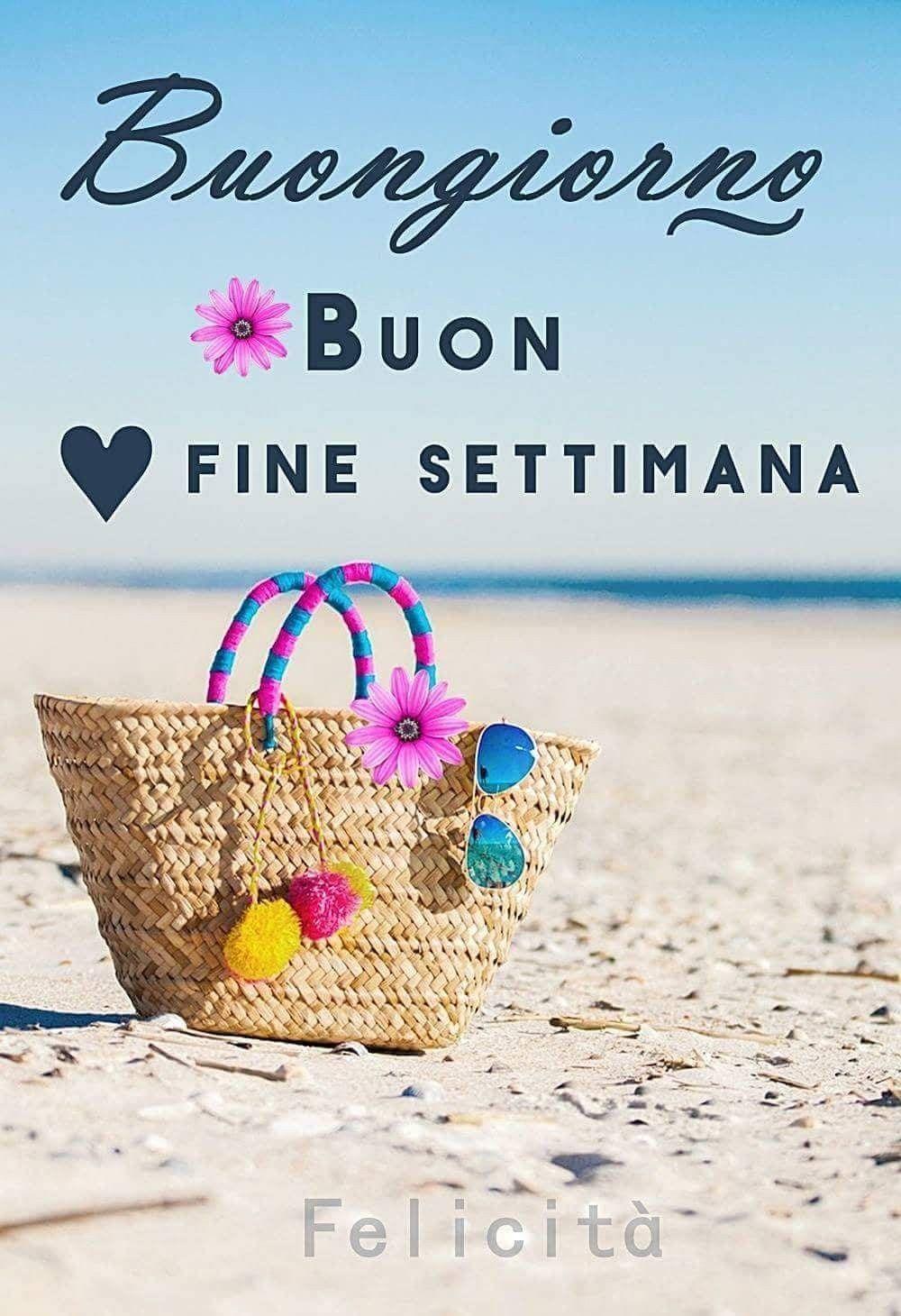 Buon Fine Settimana Buon Giorno Italia Buongiorno Sabato
