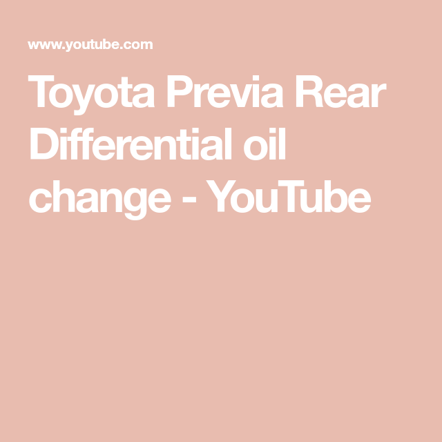 Toyota Previa Rear Differential oil change - YouTube