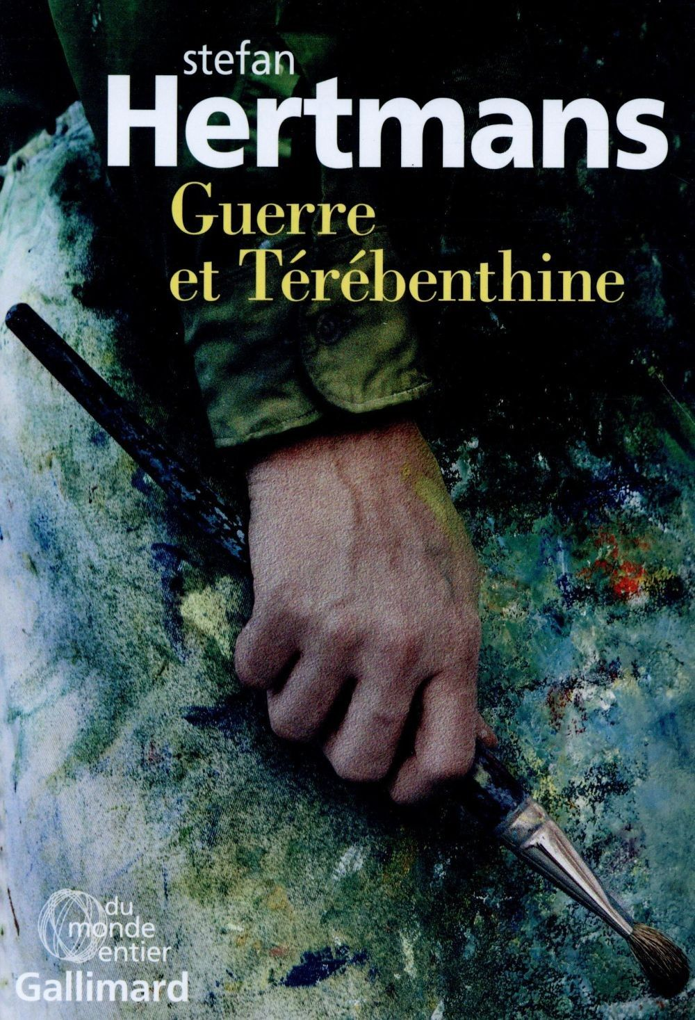 Stefan Hertmans Guerre Et Terebenthine Gallimard Guerre Le Monde