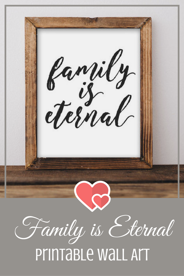 Family Printable Wall Art Family Is Eternal Family Quote